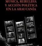 Música, rebeldía y acción política en la Araucanía