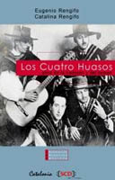 Los Cuatro Huasos. Alma de la tradición y del tiempo