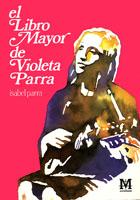El libro mayor de Violeta Parra