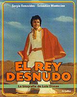 El rey desnudo. La biografía de Luis Dimas