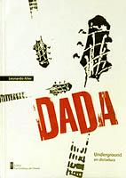 Dadá. Underground en dictadura