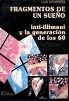 Fragmentos de un sueño. Inti-Illimani y la generación de los 60