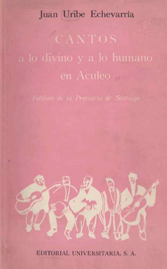 Cantos a lo divino y a lo humano en Aculeo