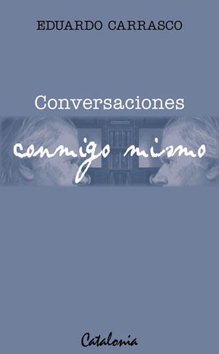 Conversaciones conmigo mismo