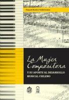 La mujer compositora y su aporte al desarrollo musical chileno