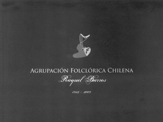 Agrupación Folclórica Chilena Raquel Barros 1952-2009