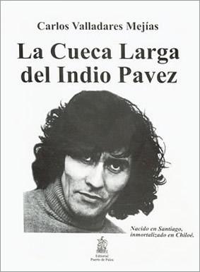 La cueca larga del Indio Pavez