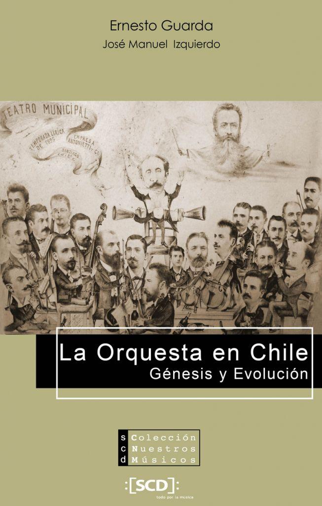 La Orquesta en Chile. Génesis y Evolución