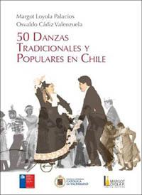 50 danzas tradiciones y populares en Chile