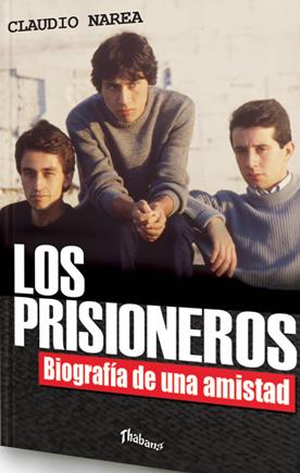 Los Prisioneros. Biografía de una amistad