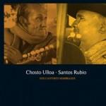 Chosto Ulloa - Santos Rubio. Dos cantores nombrados