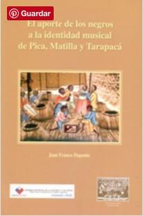El aporte de los negros a la identidad musical de Pica, Matilla y Tarapacá
