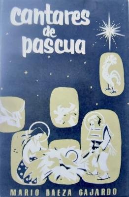 Cantares de Pascua. Antología de los villancicos que se cantan en Chile