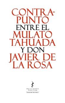 Contrapunto entre el Mulato Tahuada y don Javier de la Rosa