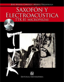 Saxofón y Electroacústica. TTK 81 micropiezas