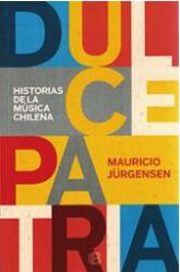 Dulce Patria. Historias de la música chilena