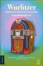 Wurlitzer. Cantantes en la memoria de la poesía chilena