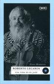 Roberto Lecaros. Una vida en el jazz