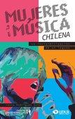 Mujeres en la música chilena. La invisibilización de un legado