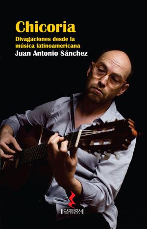 Chicoria. Divagaciones desde la música Latinoamericana