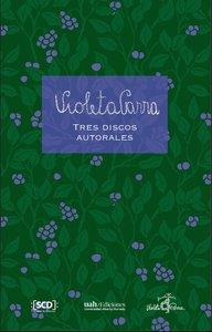 Violeta Parra. Tres discos autorales
