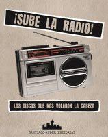 ¡Sube la radio! Los discos que nos volaron la cabeza