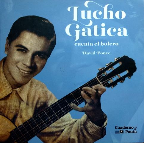Lucho Gatica cuenta el bolero