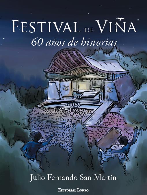 Festival de Viña. 60 años de historias