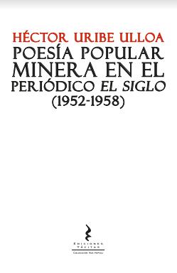 Poesía popular minera en el periódico El Siglo (1952-1958)
