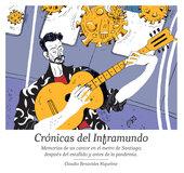 Crónicas del inframundo. Memorias de un cantor en el Metro de Santiago