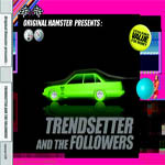 Original Hamster presents Trendsetter and The Followers