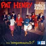 Pat Henry y sus Diablos Azules… con acompañamiento!