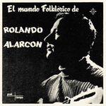 El mundo folklórico de Rolando Alarcón