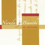 Neruda y Bianchi en canciones