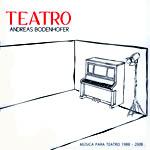 Teatro. Música para teatro (1988-2008)