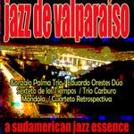 Jazz de Valparaíso. A sudamerican jazz essence