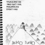 Turbulencias imaginativas, pequeñeces creativas