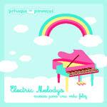 Electric melodies: Música para una vida feliz