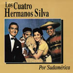 Los Cuatro Hermanos Silva por Sudamérica