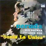 Neruda y sus poemas cantados por Sonia la Única
