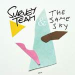 Survey Team / The Same Sky