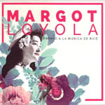 Margot Loyola. Premio a la música de raíz. Volumen I