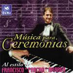Música para ceremonias al estilo de Francisco Pancho Aranda