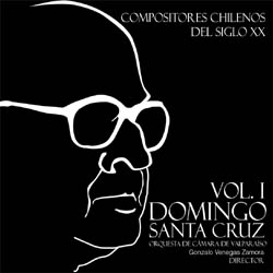 Compositores chilenos del siglo XX, vol. 1. Domingo Santa Cruz Wilson