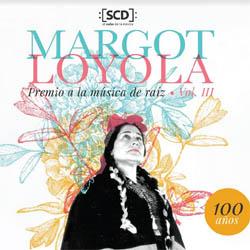 Margot Loyola. Premio a la música de raíz. Volumen III