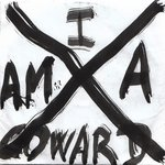 I am a coward