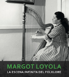 Margot Loyola, la escena infinita del folklore