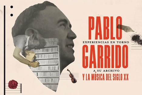 Memoria y legado de Pablo Garrido