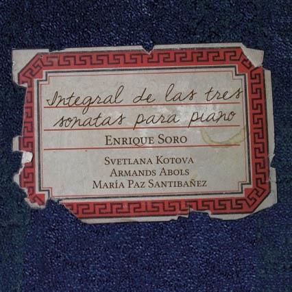Enrique Soro. Integral de las tres sonatas para piano