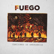 Fuego. Canciones de emergencia